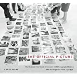 The Official Picture: The National Film Board of Canada's Still Photography Division and the Image of Canada, 1941-1971