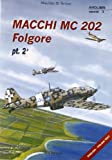 Macchi MC202 Folgore: 2 (Aviolibri Special Series)