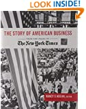 The Story of American Business: From the Pages of the New York Times
