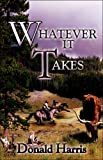 Whatever It Takes (1413795382) by Harris, Donald