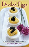 Deviled Eggs: 50 Recipes from Simple to Sassy (50 Series)