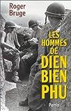 Les hommes de Diên Biên Phu