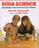 img - for Soda Science (Boston Children's Museum Activity Book) by Zubrowski, Bernard (1997) Library Binding book / textbook / text book
