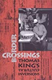 Border Crossings: Thomas Kings Cultural Inversions