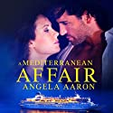 A Mediterranean Affair Audiobook by Angela Aaron Narrated by Hollie Jackson
