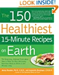 The 150 Healthiest 15-Minute Recipes...