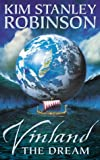 Vinland the Dream: And Other Stories (0007134045) by Kim Stanley Robinson