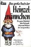 Das große Buch der Heinzelmännchen. (354820323X) by Poortvliet, Rien