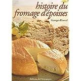 Histoire du fromage d'Epoisses : chronique agitée d'un fromage peu banal