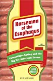 Horsemen of the Esophagus: Competitive Eating and the Big Fat American Dream (0307237389) by Jason Fagone
