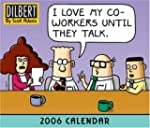 Dilbert 2006 Calendar: I Love My Co-W...