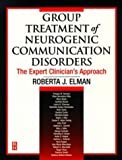 img - for Group Treatment of Neurogenic Communication Disorders: The Expert Clinician's Approach, 1e book / textbook / text book