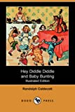 Hey Diddle Diddle and Baby Bunting (Illustrated Edition) (Dodo Press)