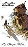Les Mis�rables : Extraits : commentaires explicatives, questionnaires, bilans, documents et parcours th�matique