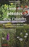 echange, troc Michèle Caminade - Guide des plantes dans l'histoire : Promenons-nous dans les bois