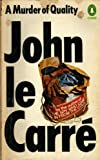A Murder of Quality (0140022716) by JOHN LE CARRE