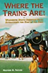 Where the Trains Are!: Wonderful Nort...