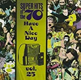 Super Hits of the 70s: Have a Nice Day, Vol. 25
