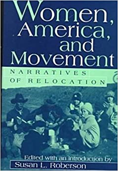 Cover image of book titled Women, America, and Movement: Narratives of Relocation edited by Dr. Susan Roberson