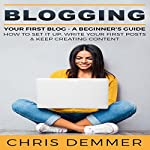 Blogging: Your First Blog, a Beginner's Guide | Chris Demmer