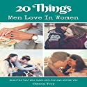 20 Things Men Love in Women: Qualities That Will Make Him Love and Admire You Audiobook by Dr. Jane Smart Narrated by Arthur Fogartie