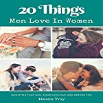 20 Things Men Love in Women: Qualities That Will Make Him Love and Admire You | Dr. Jane Smart