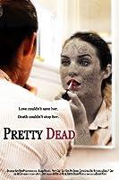 Pretty Dead [HD]