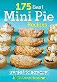 175 Best Mini Pie Recipes: Sweet to Savory