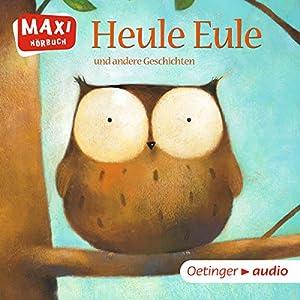 Heule Eule Hörbuch