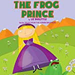 The Frog Prince: Tales from the Grimm Brothers Series | Liz Doolittle