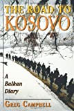 img - for The Road To Kosovo: A Balkan Diary book / textbook / text book