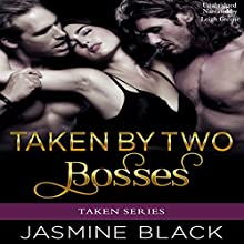 Taken by Two Bosses Audiobook by Jasmine Black Narrated by Leigh Greene