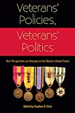 Veterans' Policies, Veterans' Politics: New Perspectives on Veterans in the Modern United States