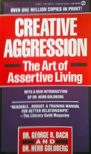 Creative Aggression - the Art of Assertive Living