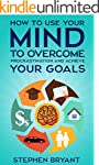 Mastering Your Mindset: How To Use Yo...