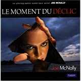 Le Moment du d�clicpar Joe McNally