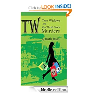 Two Widows and the Thrift Store Murders (Two Widows Mystery Series) Ruth Ross