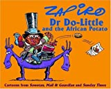 Dr. Do-Little and the African Potato: Cartoons from Sowetan, Mail & Guardian and Sunday Times