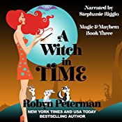 A Witch in Time: Magic and Mayhem, Book 3   Robyn Peterman