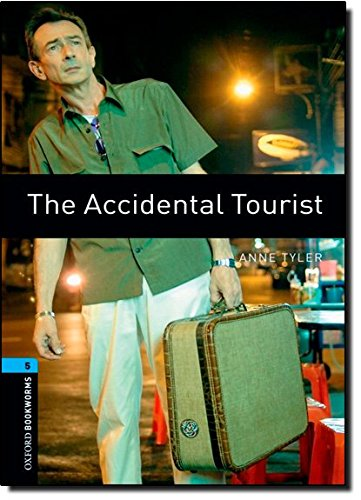 The Accidental Tourist (Oxford Bookworms Library: Stage 5), by Anne Tyler