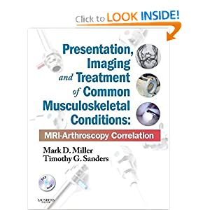 Presentation, Imaging and Treatment of Common Musculoskeletal Conditions: MRI-Arthroscopy Correlation (Expert Consult - Online and Print), 1e