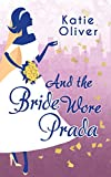 And the Bride Wore Prada (Marrying Mr Darcy - Book 1)