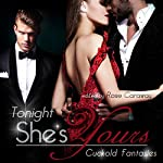 Tonight, She's Yours: Cuckold Fantasies | Rose Caraway