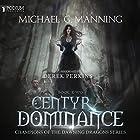 Centyr Dominance: Champions of the Dawning Dragons, Book 2 Hörbuch von Michael G. Manning Gesprochen von: Derek Perkins