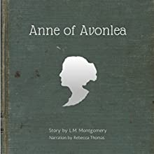 Anne of Avonlea: Anne of Green Gables, Book 2 Audiobook by L. M. Montgomery Narrated by Rebecca Thomas