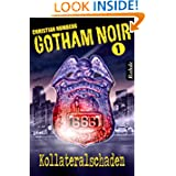 Gotham Noir Band 1: Kollateralschaden (German Edition)