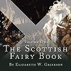The Scottish Fairy Book, Volume One Hörbuch von Elizabeth W Grierson Gesprochen von: Steven Cree