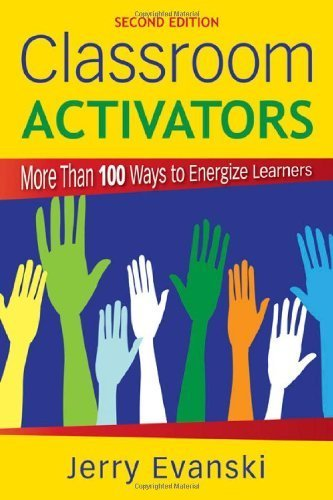 Classroom Activators: More Than 100 Ways to Energize Learners 2nd Edition by Evanski, Gerard A. (Alan) published by Corwin Press Paperback PDF