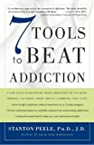 img - for 7 Tools to Beat Addiction: A New Path to Recovery from Addictions of Any Kind: Smoking, Alcohol, Food, Drugs, Gambling, Sex, Love book / textbook / text book