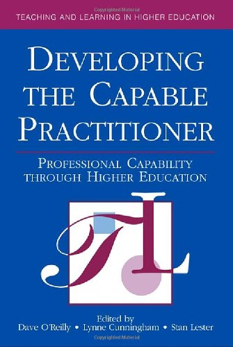 Developing The Capable Practitioner: Professional Capability Through Higher Education (Teaching And Learning In Higher Education)